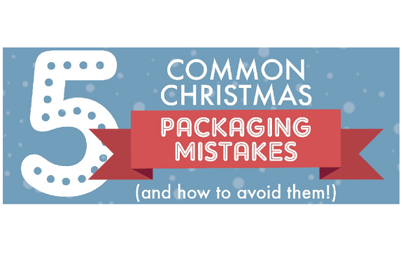 5 Common Christmas Packaging Mistakes (and how to avoid them!)