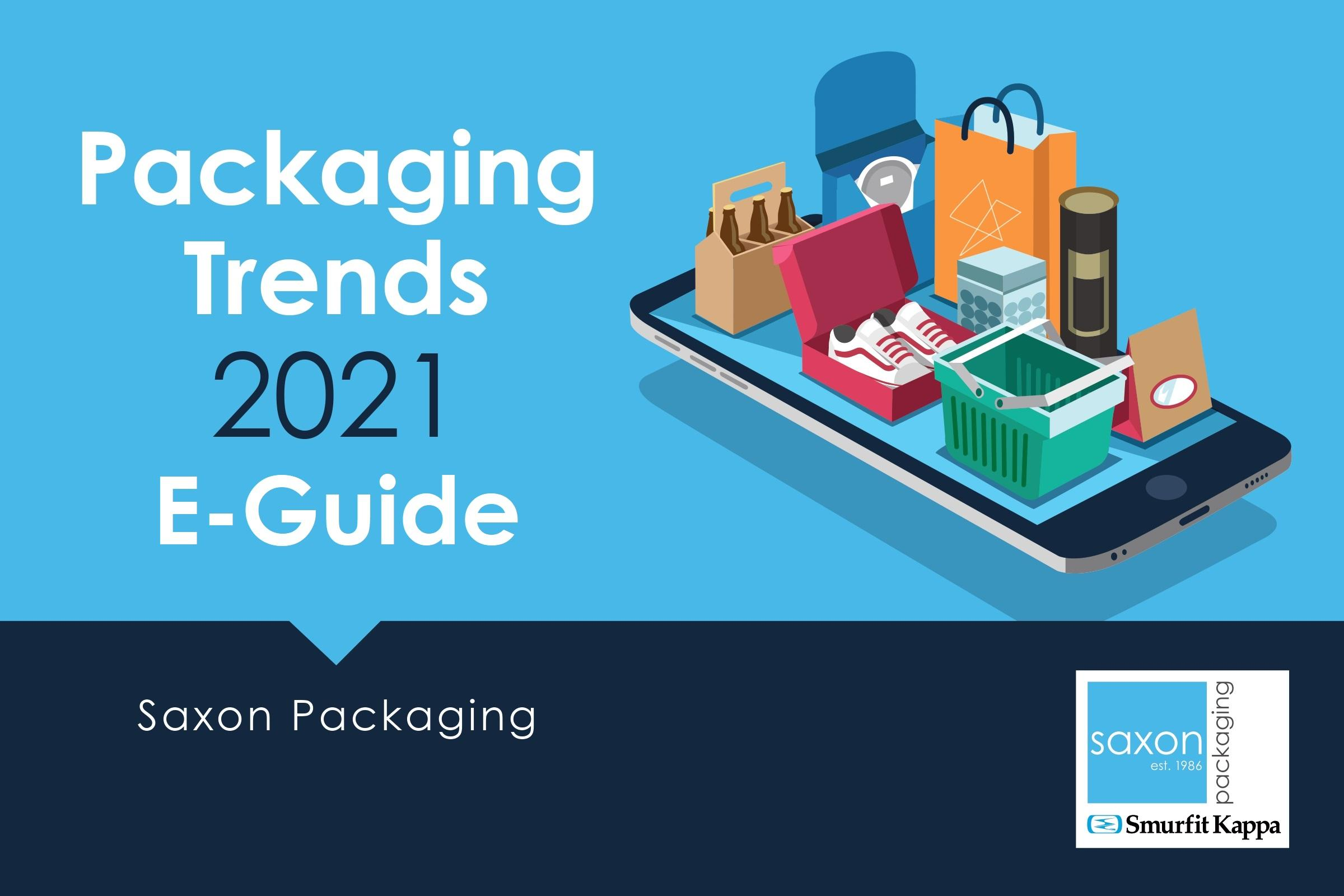 Packaging Trends 2021 E-Guide - Saxon Packaging