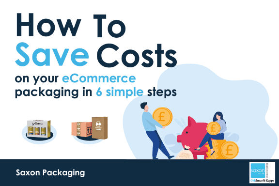 How to Save Costs on your eCommerce Packaging in 6 simple steps